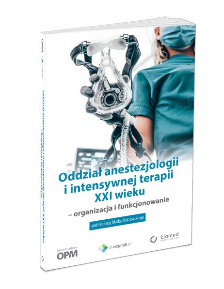 Oddział anestezjologii i intensywnej terapii XXI wieku – organizacja i funkcjonowanie